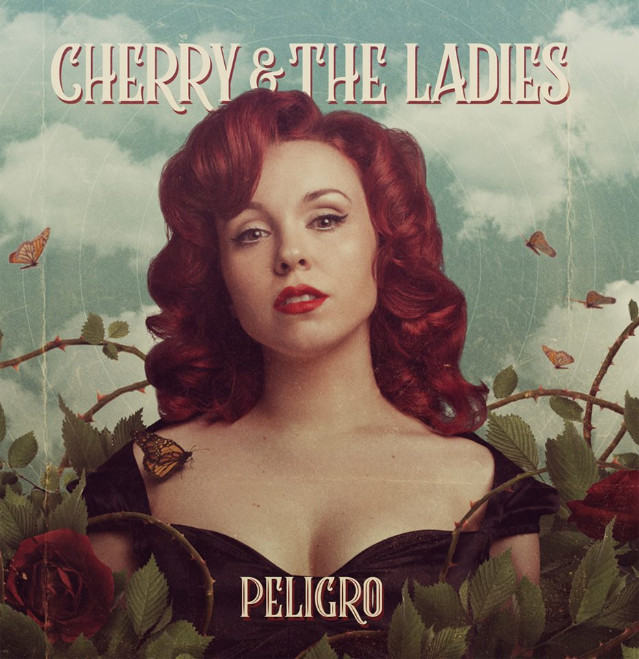 "Cherry & The Ladies – ""Peligro"""