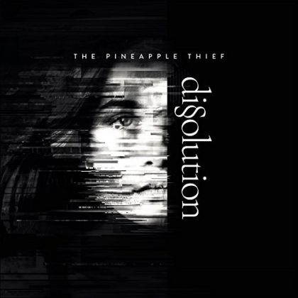 "The Pineapple Thief - ""Dissolution"""