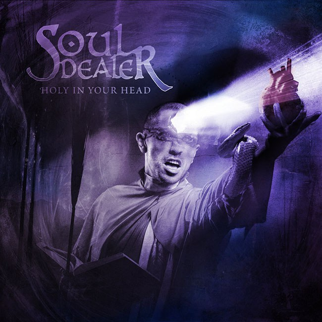 "Soul Dealer - ""Holy in your Head"""