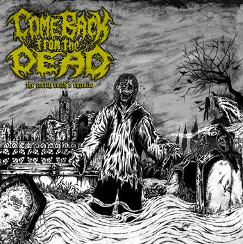 "Come Back From the Dead - ""The Coffin Earth's Entrails"""
