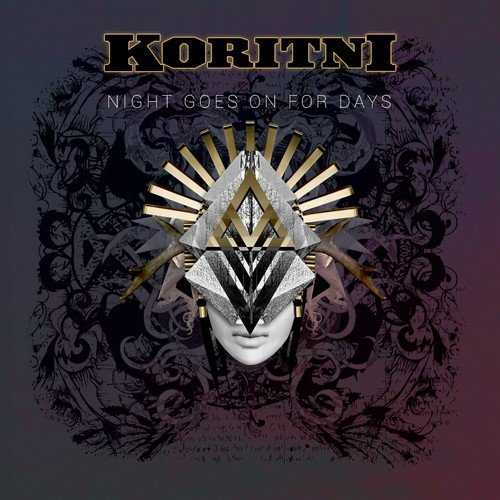 "Koritni - ""Night Goes On For Days"""