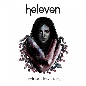 "Heleven - ""Medusa's Love Story"""